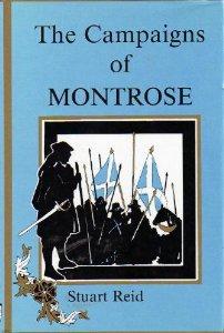 The Campaigns of Montrose by Stuart Reid